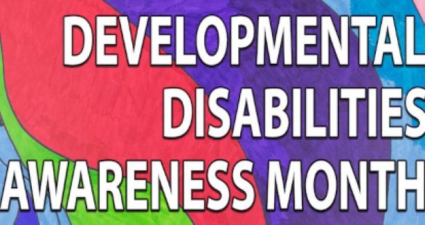 Developmental Disabilities Awareness Month 2021